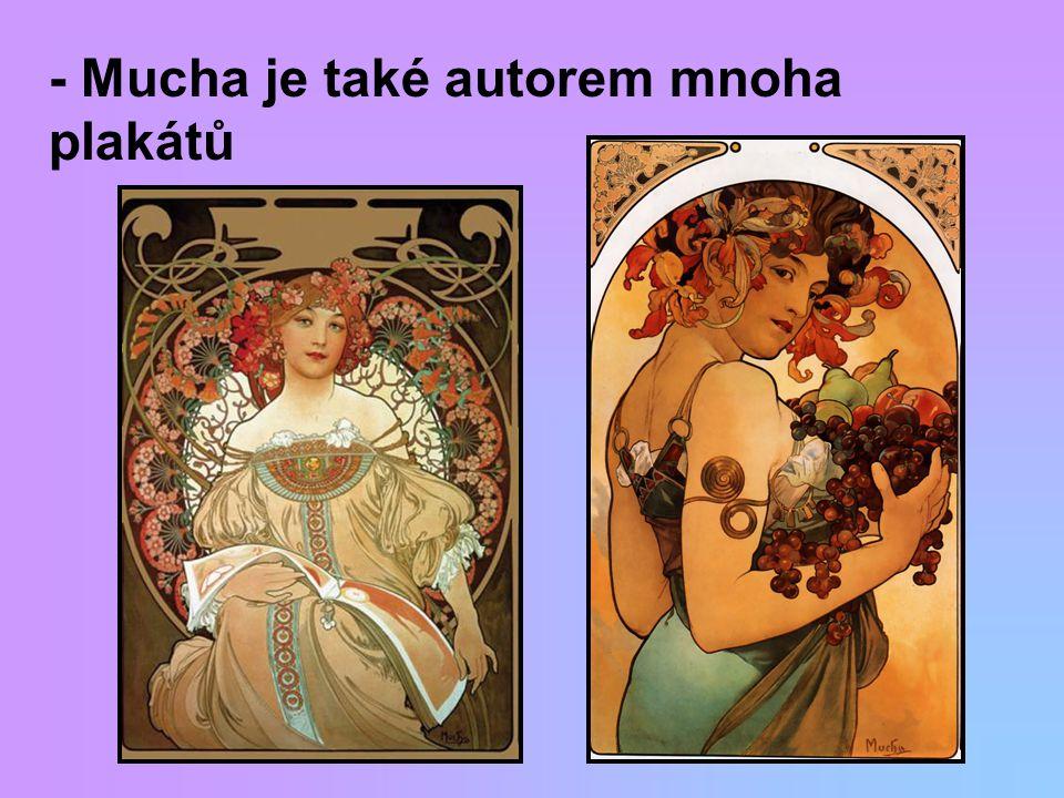 - Mucha je také autorem mnoha plakátů