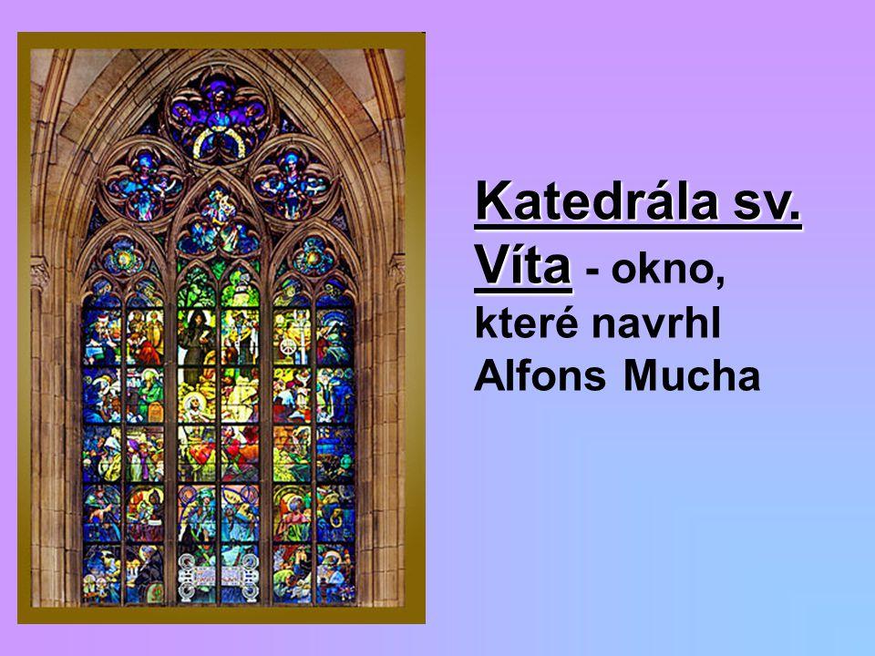 Katedrála sv. Víta Katedrála sv. Víta - okno, které navrhl Alfons Mucha