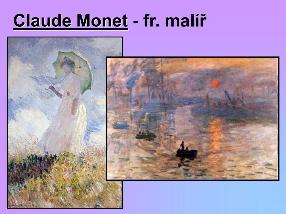 Claude Monet Claude Monet - fr. malíř