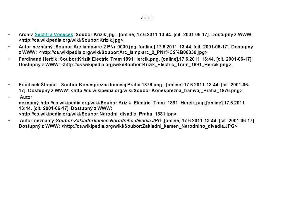 Zdroje Archiv Šechtl a Voseček :Soubor:Krizik.jpg, [online].17.6.2011 13:44. [cit. 2001-06-17]. Dostupný z WWW:.Šechtl a Voseček Autor neznámý :Soubor