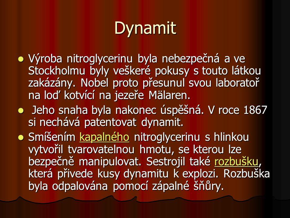 Dynamit Výroba nitroglycerinu byla nebezpečná a ve Stockholmu byly veškeré pokusy s touto látkou zakázány.