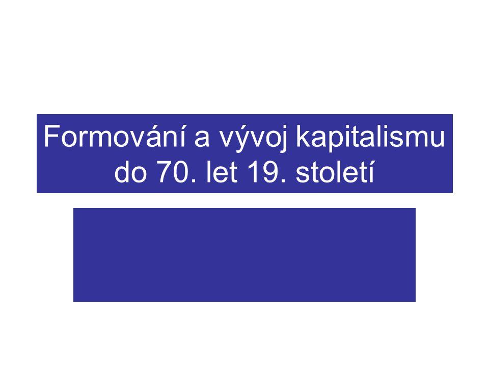 Formování a vývoj kapitalismu do 70. let 19. století