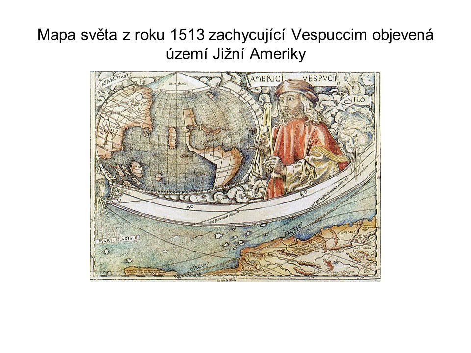 Mapa světa z roku 1513 zachycující Vespuccim objevená území Jižní Ameriky