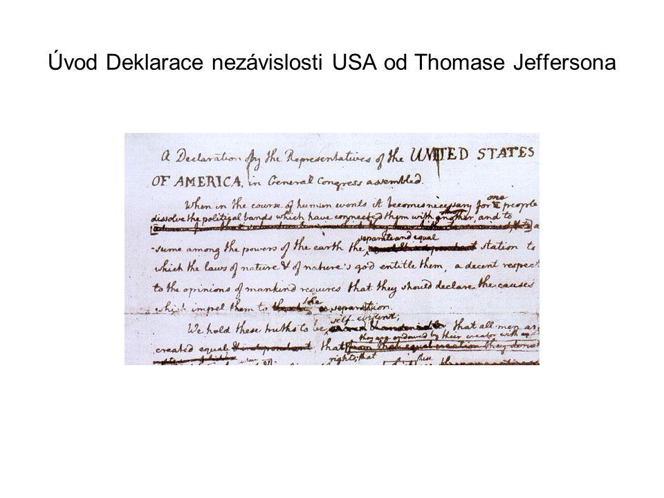 Úvod Deklarace nezávislosti USA od Thomase Jeffersona
