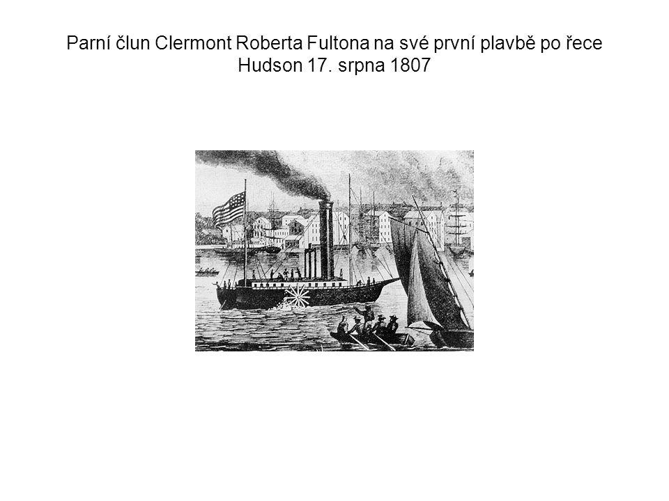 Parní člun Clermont Roberta Fultona na své první plavbě po řece Hudson 17. srpna 1807