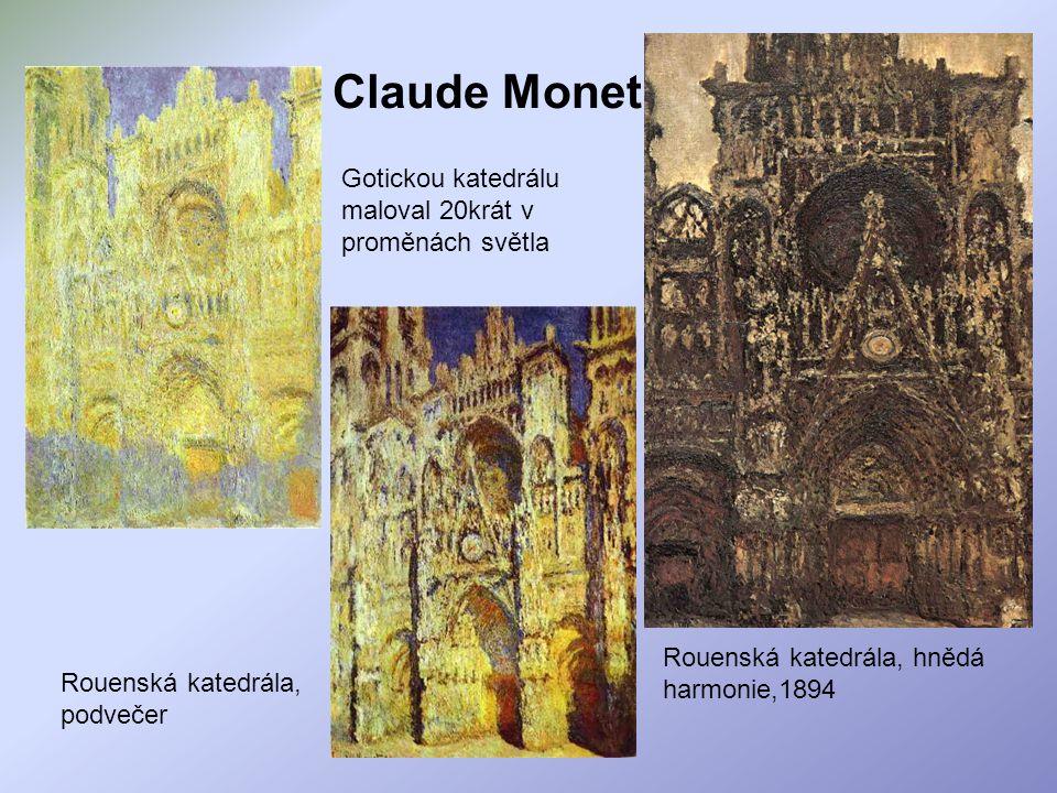 Rouenská katedrála, hnědá harmonie,1894 Rouenská katedrála, podvečer Claude Monet Gotickou katedrálu maloval 20krát v proměnách světla