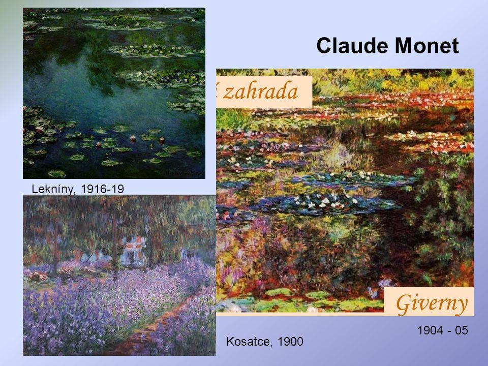 Kosatce, 1900 Lekníny, 1916-19 Claude Monet 1904 - 05