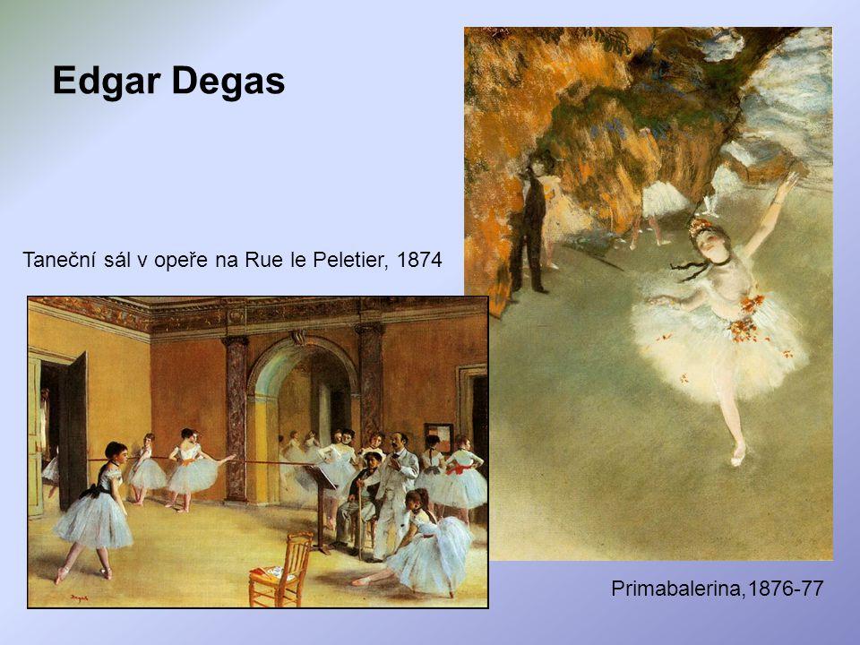 Edgar Degas Primabalerina,1876-77 Taneční sál v opeře na Rue le Peletier, 1874