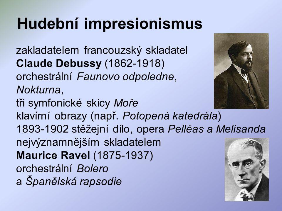 zakladatelem francouzský skladatel Claude Debussy (1862-1918) orchestrální Faunovo odpoledne, Nokturna, tři symfonické skicy Moře klavírní obrazy (nap