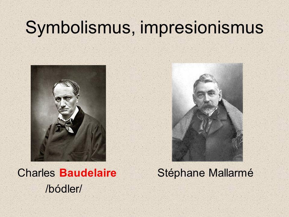 Symbolismus, impresionismus Charles Baudelaire Stéphane Mallarmé /bódler/
