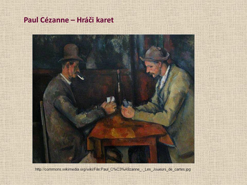 Paul Cézanne – Hráči karet http://commons.wikimedia.org/wiki/File:Paul_C%C3%A9zanne_-_Les_Joueurs_de_cartes.jpg