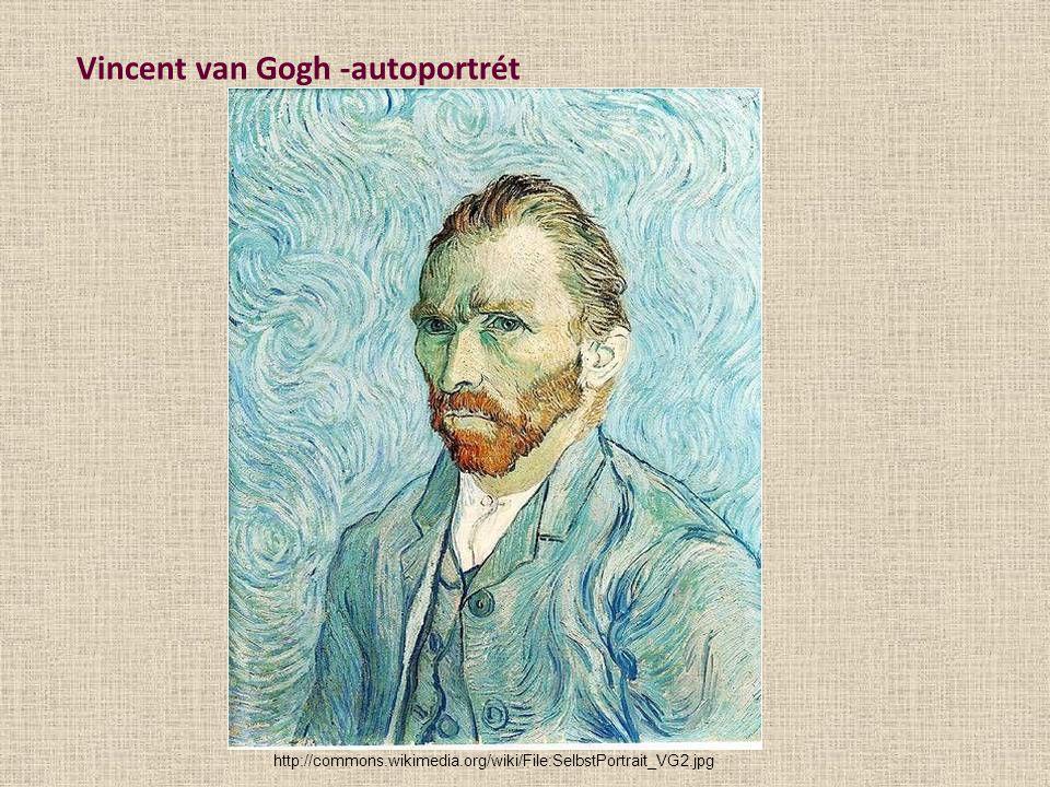 Vincent van Gogh -autoportrét http://commons.wikimedia.org/wiki/File:SelbstPortrait_VG2.jpg