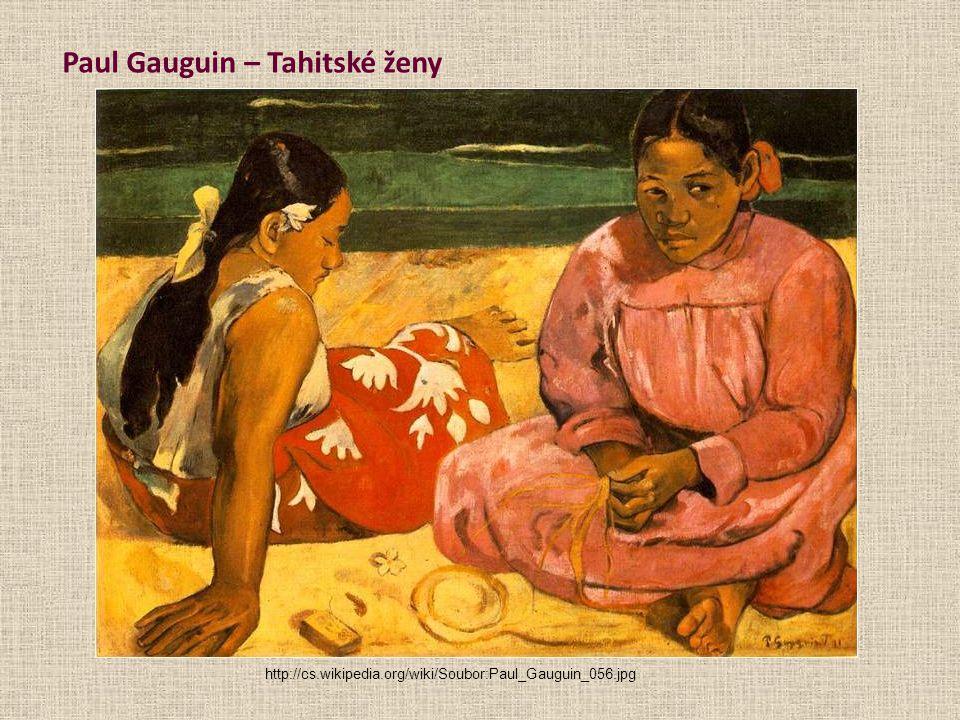 Paul Gauguin – Tahitské ženy http://cs.wikipedia.org/wiki/Soubor:Paul_Gauguin_056.jpg