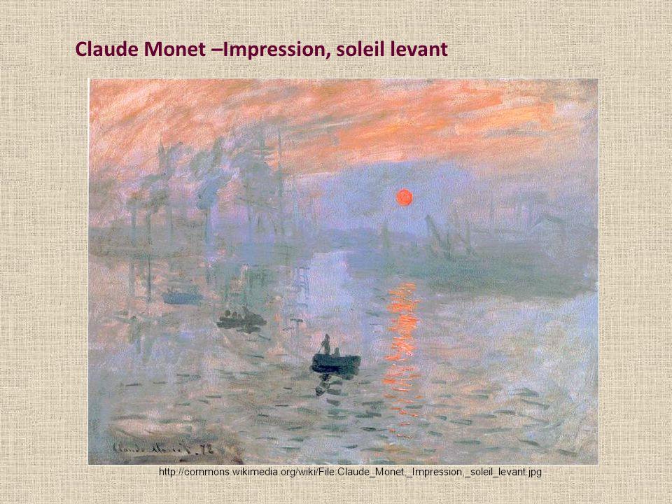 Claude Monet –Impression, soleil levant http://commons.wikimedia.org/wiki/File:Claude_Monet,_Impression,_soleil_levant.jpg