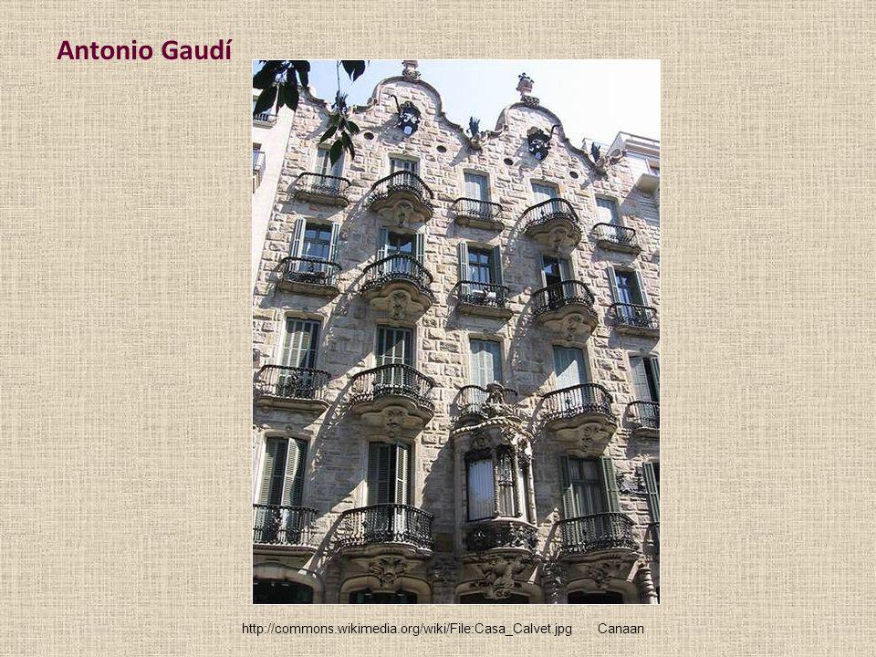 Antonio Gaudí http://commons.wikimedia.org/wiki/File:Casa_Calvet.jpgCanaan