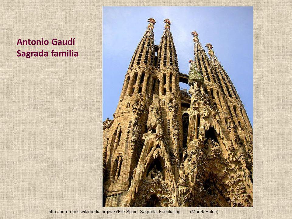 Antonio Gaudí Sagrada familia http://commons.wikimedia.org/wiki/File:Spain_Sagrada_Familia.jpg(Marek Holub)