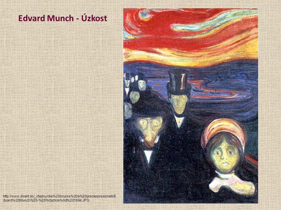 Edvard Munch - Úzkost http://www.direkt.sk/_/dejiny/die%20brucke%20a%20predexpresionisti/E duard%20Munch%20-%20%dazkos%9d%201894.JPG