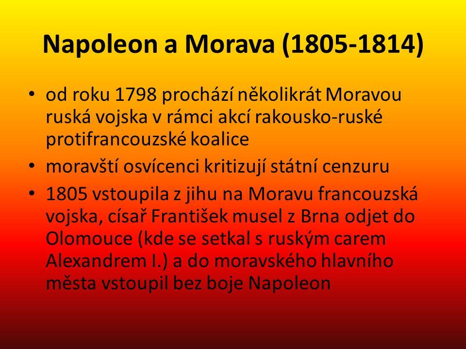 Napoleon a Morava (1805-1814) od roku 1798 prochází několikrát Moravou ruská vojska v rámci akcí rakousko-ruské protifrancouzské koalice moravští osví