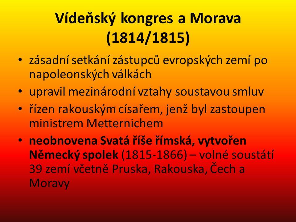 Vídeňský kongres a Morava (1814/1815) zásadní setkání zástupců evropských zemí po napoleonských válkách upravil mezinárodní vztahy soustavou smluv říz