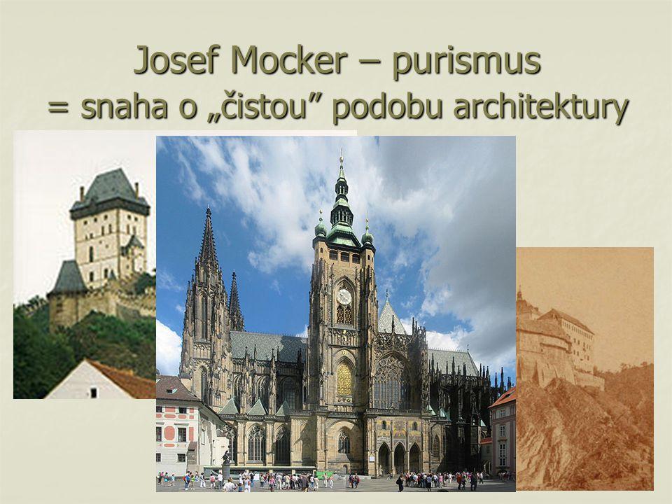 """Josef Mocker – purismus = snaha o """"čistou podobu architektury"""