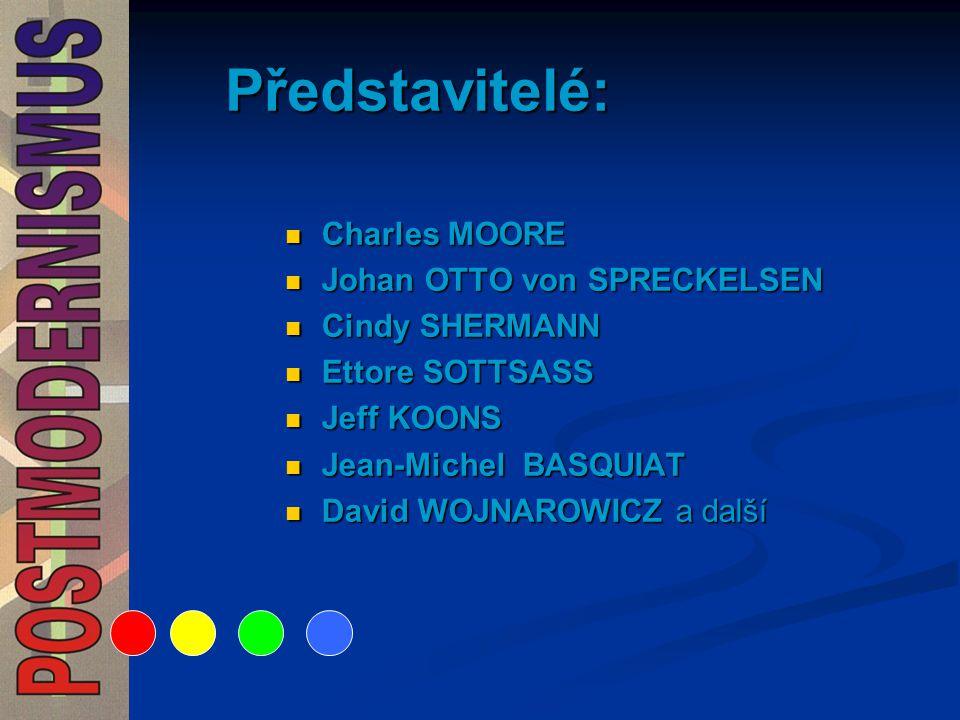 Představitelé: Charles MOORE Johan OTTO von SPRECKELSEN Cindy SHERMANN Ettore SOTTSASS Jeff KOONS Jean-Michel BASQUIAT David WOJNAROWICZ a další