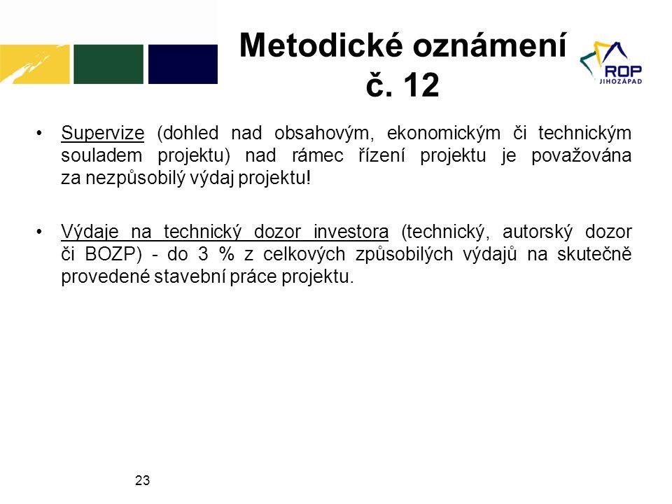 23 Metodické oznámení č. 12 Supervize (dohled nad obsahovým, ekonomickým či technickým souladem projektu) nad rámec řízení projektu je považována za n