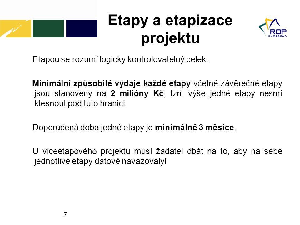 7 Etapy a etapizace projektu Etapou se rozumí logicky kontrolovatelný celek.