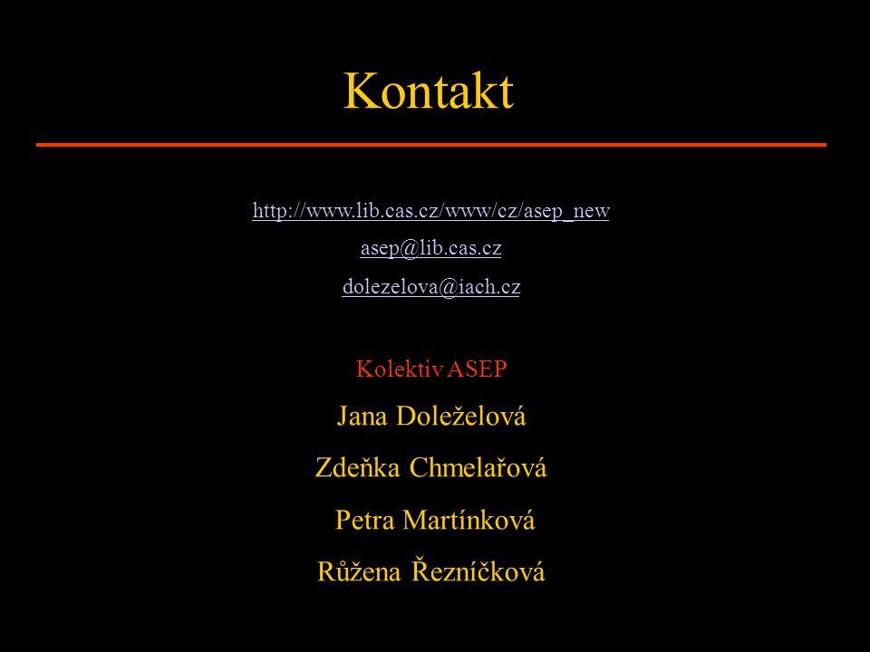 Kontakt http://www.lib.cas.cz/www/cz/asep_new asep@lib.cas.cz dolezelova@iach.cz Kolektiv ASEP Jana Doleželová Zdeňka Chmelařová Petra Martínková Růže