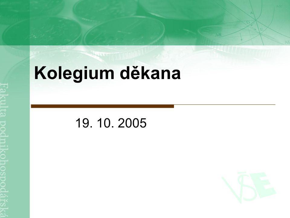 Kolegium děkana 19. 10. 2005