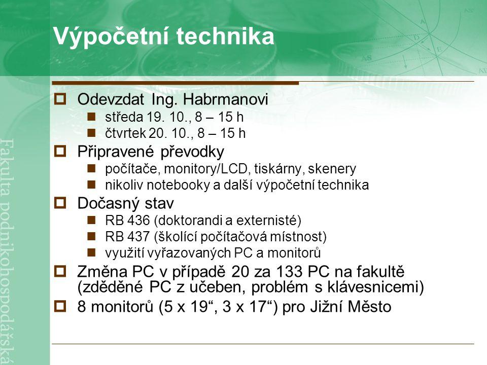 Výpočetní technika  Odevzdat Ing. Habrmanovi středa 19.