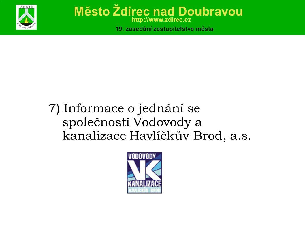 7) Informace o jednání se společností Vodovody a kanalizace Havlíčkův Brod, a.s.