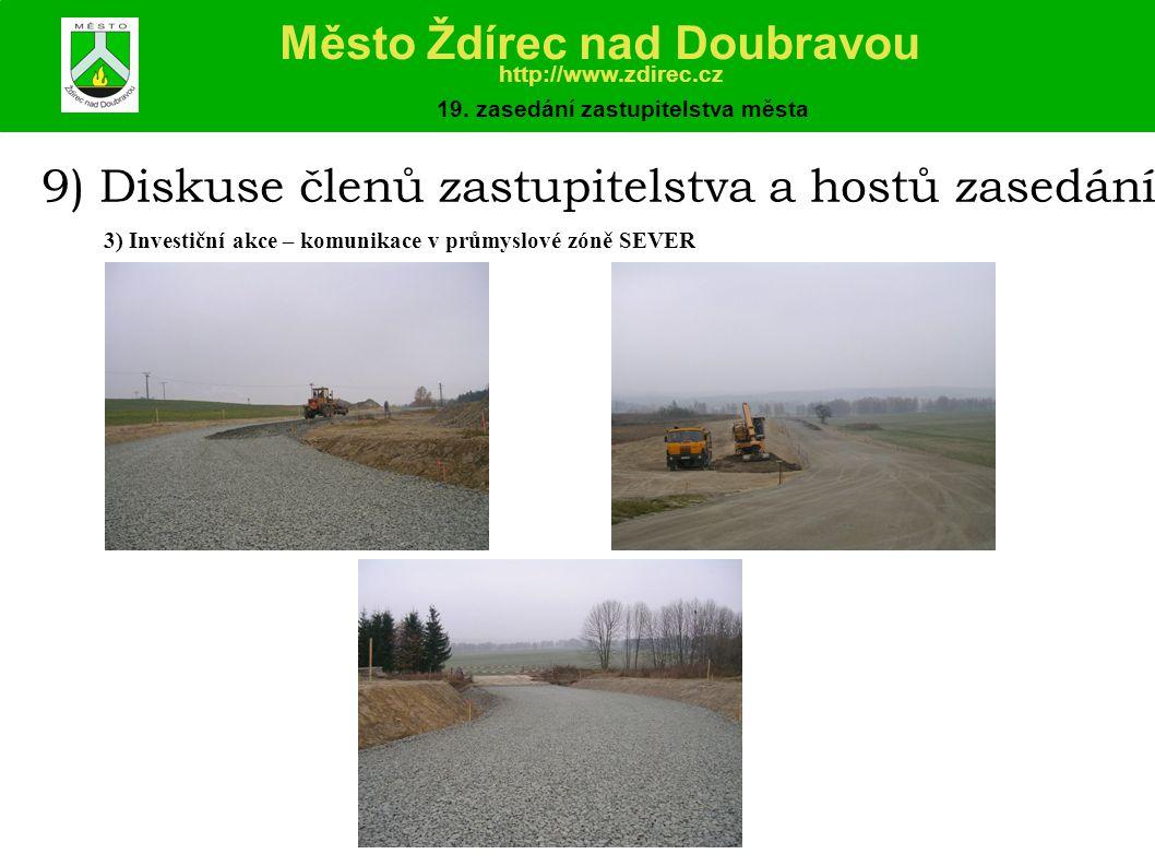 9) Diskuse členů zastupitelstva a hostů zasedání 3) Investiční akce – komunikace v průmyslové zóně SEVER Město Ždírec nad Doubravou http://www.zdirec.cz 19.