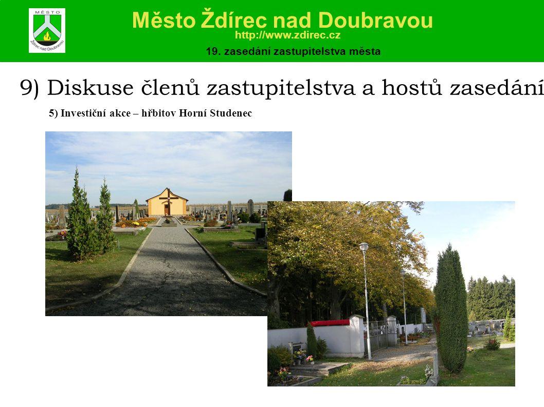 9) Diskuse členů zastupitelstva a hostů zasedání 5) Investiční akce – hřbitov Horní Studenec Město Ždírec nad Doubravou http://www.zdirec.cz 19.