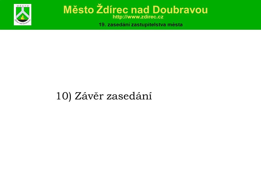 10) Závěr zasedání Město Ždírec nad Doubravou http://www.zdirec.cz 19.