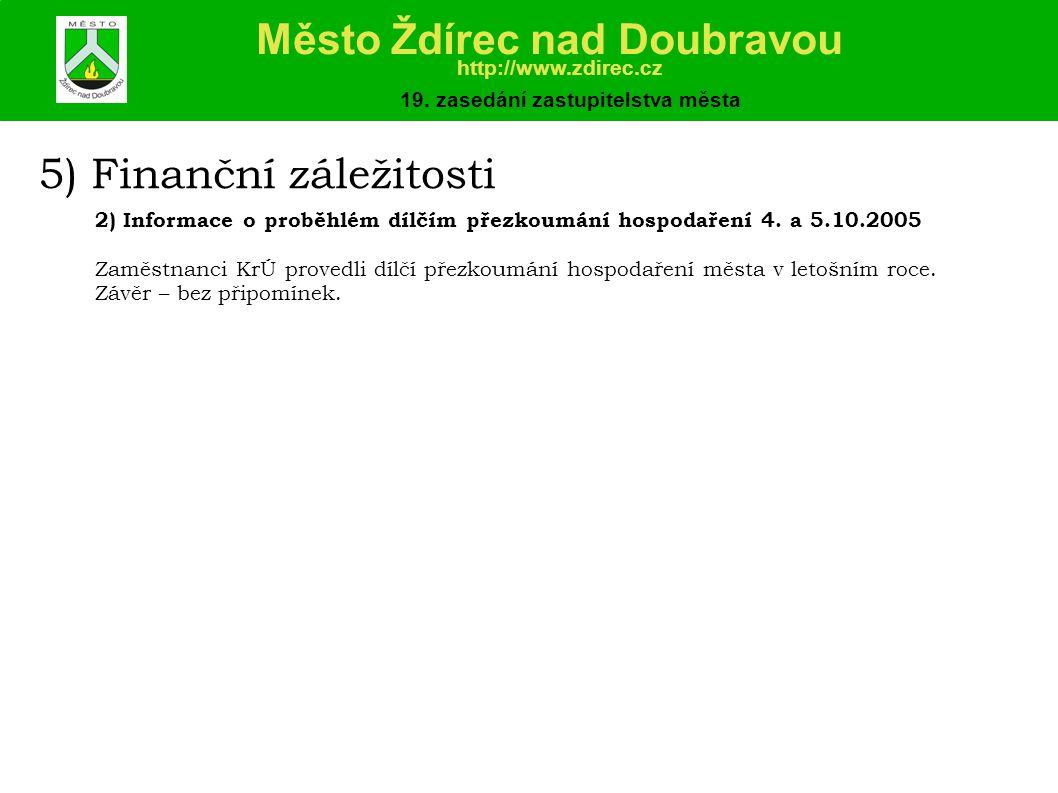 5) Finanční záležitosti 2) Informace o proběhlém dílčím přezkoumání hospodaření 4.