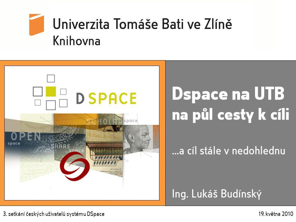 3. setkání českých uživatelů systému DSpace 19. května 2010 3.