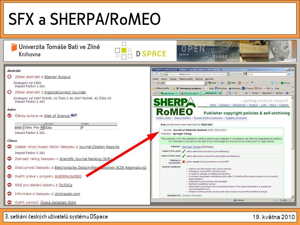 3. setkání českých uživatelů systému DSpace 19. května 2010 SFX a SHERPA/RoMEO