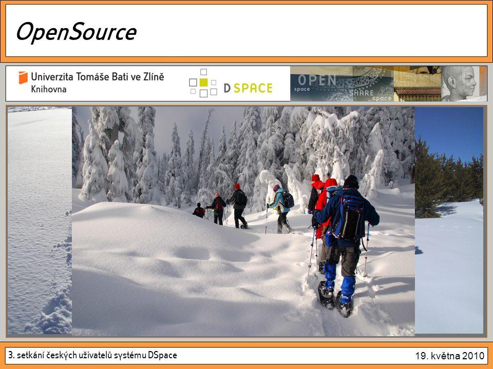 3. setkání českých uživatelů systému DSpace 19. května 2010 OpenSource