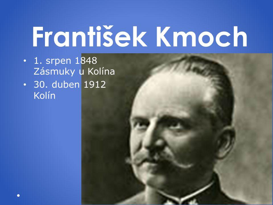 František Kmoch 1. srpen 1848 Zásmuky u Kolína 30. duben 1912 Kolín