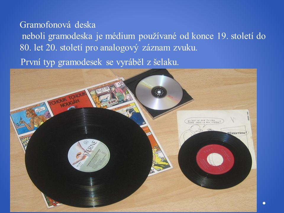 Gramofonová deska neboli gramodeska je médium používané od konce 19. století do 80. let 20. století pro analogový záznam zvuku. První typ gramodesek s