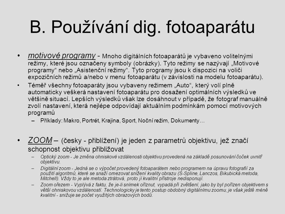B. Používání dig. fotoaparátu motivové programy - Mnoho digitálních fotoaparátů je vybaveno volitelnými režimy, které jsou označeny symboly (obrázky).