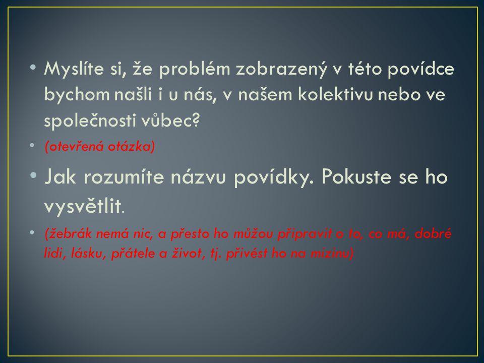 Na základě vlastní četby Povídek malostranských se zamyslete nad následujícími otázkami Obr. 1