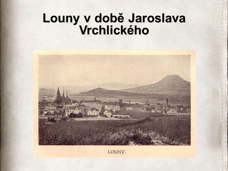 Louny v době Jaroslava Vrchlického