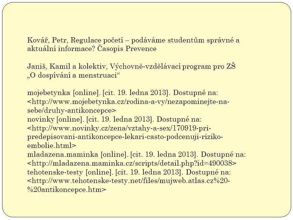 Kovář, Petr, Regulace početí – podáváme studentům správné a aktuální informace? Časopis Prevence Janiš, Kamil a kolektiv, Výchovně-vzdělávací program
