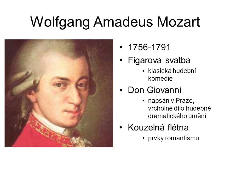 Wolfgang Amadeus Mozart 1756-1791 Figarova svatba klasická hudební komedie Don Giovanni napsán v Praze, vrcholné dílo hudebně dramatického umění Kouze