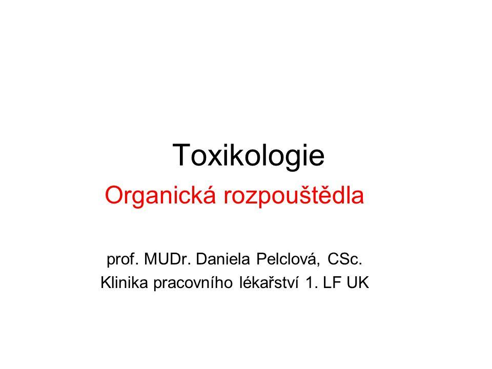 Toxikologie Organická rozpouštědla prof.MUDr. Daniela Pelclová, CSc.