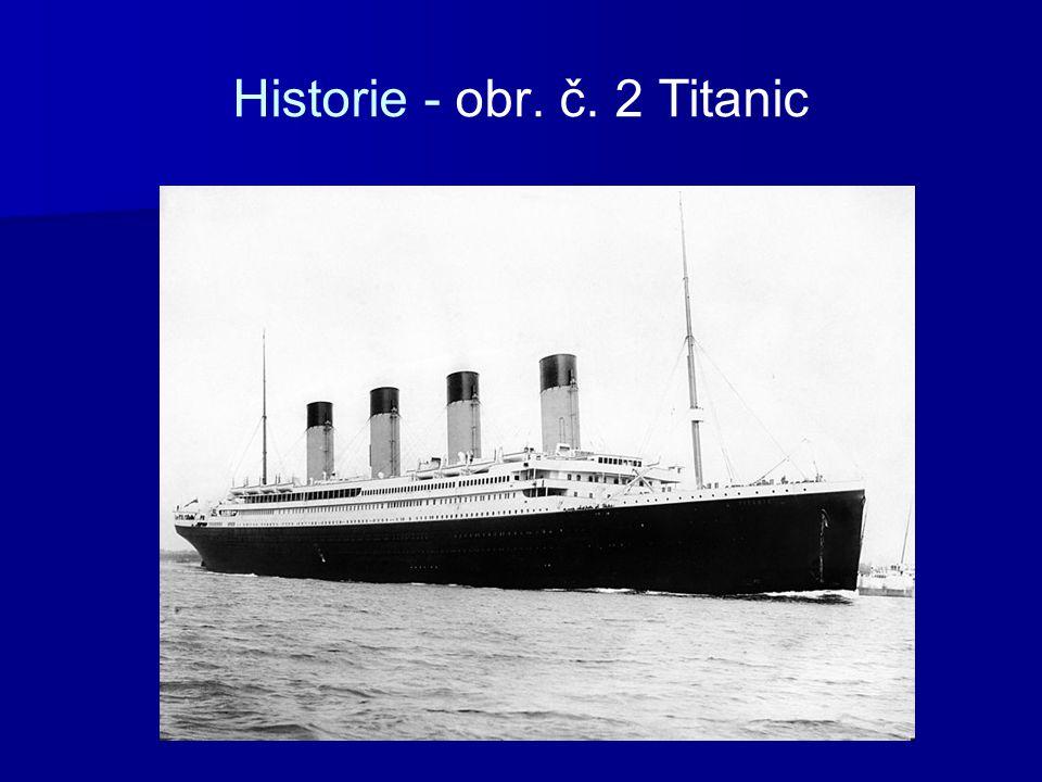 Historie - obr. č. 2 Titanic