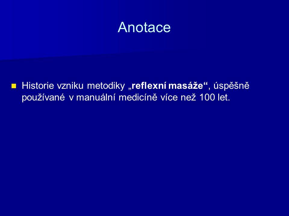 """Anotace Historie vzniku metodiky """"reflexní masáže"""", úspěšně používané v manuální medicíně více než 100 let."""