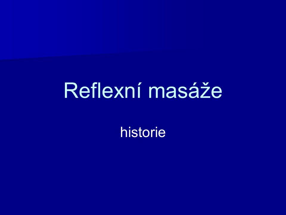 Historie reflexní masáže Na konci 19.