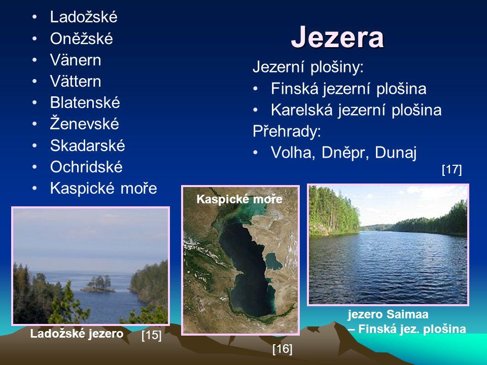 Jezera Jezerní plošiny: Finská jezerní plošina Karelská jezerní plošina Přehrady: Volha, Dněpr, Dunaj jezero Saimaa – Finská jez. plošina Ladožské jez